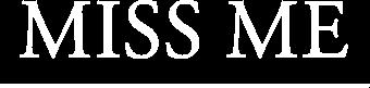 Logo Miss Me